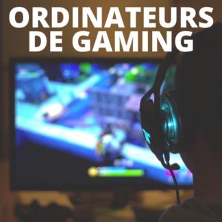 Ordinateurs de gaming